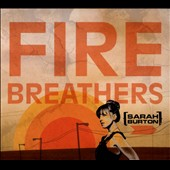 Sarah Burton: Fire Breathers [Digipak]