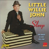 Little Willie John: Sleep: The Singles A's & B's 1955-1961