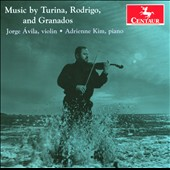 Sonatas for violin and piano by Turina, Rodrigo, and Granados / Jorge Avila, violin; Adrienne Kim, piano