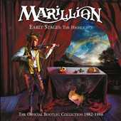 Marillion: Early Stages: The Highlights (The Official Bootleg Collection 1982-1988)