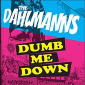 The Dahlmanns: Dumb Me Down [Single]