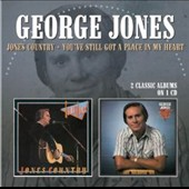 George Jones: Jones Country/You've Still Got a Place in My Heart