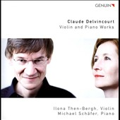 Claude Delvincourt: Violin and Piano Works / Ilona Then-Bergh, violin; Michael Schafer, piano