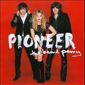 The Band Perry: Pioneer [Deluxe Edition] *