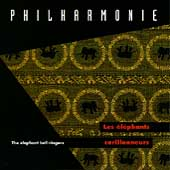 Philharmonie: Les Elephants Carillonneurs (The Elephant Bell-Ringers)