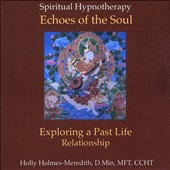 Holly Holmes-Meredith: Hypnosis for Exploring Past Life Relationship