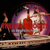 The Vera Violets: In Between Fires