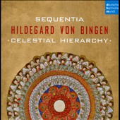 Hildegard von Bingen: Celestial Hierarchy - Antiphons and Responsories / Sequentia, Benjamin Bagby