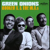 Booker T. & the MG's: Green Onions [The Definitive Remastered Edition]