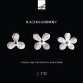 Rachmaninov: Works for Orchestra and Choir - Symphonies 1-3; The Rock; Spring, Op. 20; The Bells et al. /