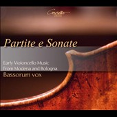 Partitas & Sonatas: Early Cello Music from Modena & Bologna