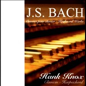 J.S. Bach: Keyboard Works - a selection spanning the composer's life / Hank Knox