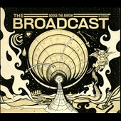 The Broadcast: Dodge the Arrow [Digipak]