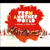 Various Artists: From Another World: A Tribute to Bob Dylan [Digipak]