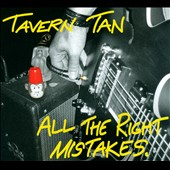 Tavern Tan: All The Right Mistakes [Digipak]