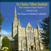 Sir Charles Villiers Stanford: The Complete Organ Works, Vol. 1