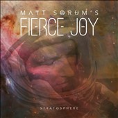 Matt Sorum's Fierce Joy: Stratosphere [Digipak]