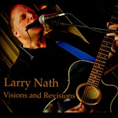 Larry Nath: Visions And Revisions