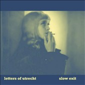 Letters of Utrecht: Slow Exit [EP]
