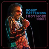 Bobby Patterson (R&B): I Got More Soul! *