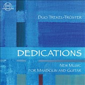 Dedications: New Music for Mandolin and Guitar' by Wolff; Kobayashi; Joppich; Ratzkowski; Wüsthoff; Kubik / Duo Trekel-Troster