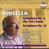 John Kinsella (b.1947): Symphony Nos. 5 & 10 / Gerard O'Connor, baritone; Bill Goldman, speaker; RTÉ National SO; Pearce; Irish CO; Takács-Nagy