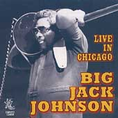 Big Jack Johnson: Live in Chicago