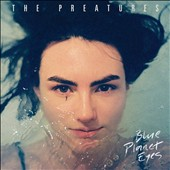 Preatures: Blue Planet Eyes [PA] [Slipcase]