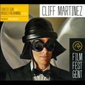 Cliff Martinez/Dirk Brossé/Brussels Philharmonic Orchestra: Film Fest Gent and Brussels Philharmonic Present Cliff Martinez [Digipak]