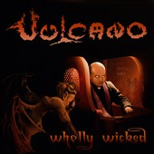 Vulcano: Wholly Wicked [5/4]