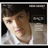 J.S. Bach: Partita No. 4; Caprice on the Departure of his Beloved Brother; English Suite No. 1; Toccata in C minor / Rémi Geniet, piano