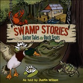 Justin Wilson: Swamp Stories: Gator Tales & Duck Feats