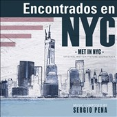 Sergio Pena: Met in NYC [Original Motion Picture Soundtrack]