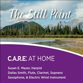 Dallas Smith/Susan Mazer: Still Point: C.A.R.E. at Home
