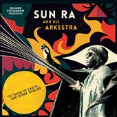 Sun Ra & His Arkestra: To Those of Earth... And Other Worlds [Digipak]