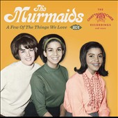 The Murmaids: A  Few of the Things We Love *