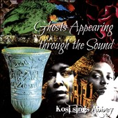 Kosi: Ghosts Appearing Through the Sound