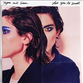Tegan and Sara: Love You to Death *
