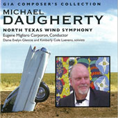 GIA Composer's Collection: Michael Daugherty (b.1954) / North Texas Wind Symphony, Eugene Migliaro Corporon