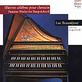 Famous Works for Harpsichord - Couperin, et al / Beaus&eacute;jour