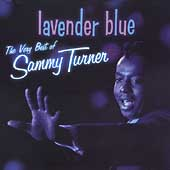 Sammy Turner: Lavender Blue: The Very Best of Sammy Turner *