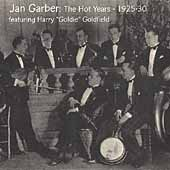 Jan Garber: The Hot Years 1925-1930
