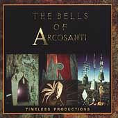 The Bells Of Arcosanti: The Bells Of Arcosanti