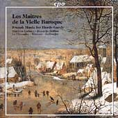 Les Ma&#238;tres de la Vielle Baroque / Loibner, Delfino, et al