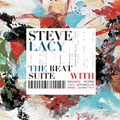 Steve Lacy: The Beat Suite