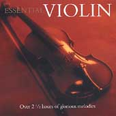 Essential Violin - Over 2 1/2 hours of glorious melodies