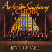 Anderson Sanctuary Choir: Joyful Praise