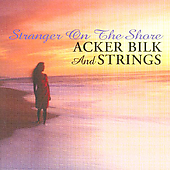 Acker Bilk: Stranger on the Shore: Acker Bilk and Strings