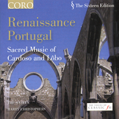 The Sixteen Edition - Renaissance Portugal / Christophers