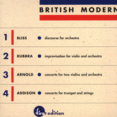 British Modern Vol 1 - Bliss, Arnold, Addison, Rubbra